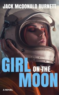 Girl on the Moon by Jack McDonald Burnett
